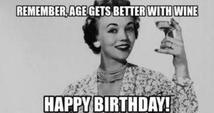 age-gets-better-with-wine-birthday-meme.jpg